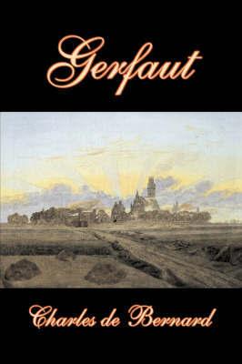 Gerfaut by Charles de Bernard, Fiction, Literary, Historical by Charles De Bernard image