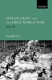 Indian Army and the First World War by Kaushik Roy image