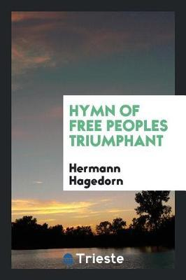 Hymn of Free Peoples Triumphant by Hermann Hagedorn image