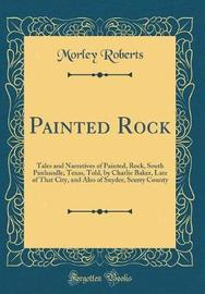 Painted Rock by Morley Roberts image