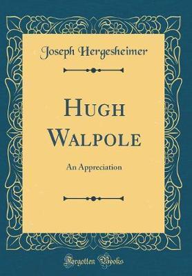 Hugh Walpole by Joseph Hergesheimer