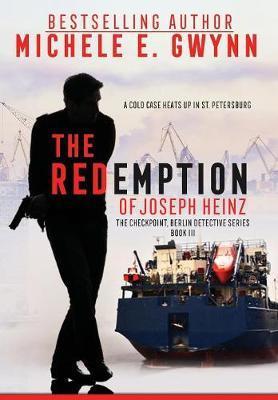 The Redemption of Joseph Heinz by Gwynn Michele E