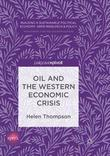 Oil and the Western Economic Crisis by Helen Thompson