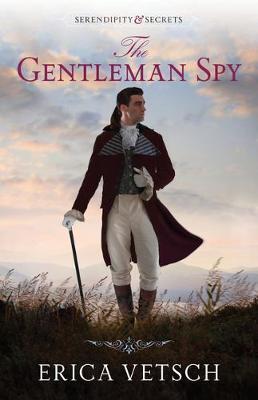 The Gentleman Spy by Erica Vetsch