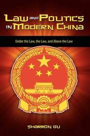 Law and Politics in Modern China by Sharron Gu image