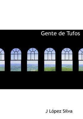 Gente de Tufos by J Lopez Silva