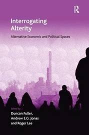 Interrogating Alterity by Duncan Fuller