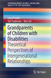 Grandparents of Children with Disabilities by Liora Findler