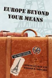 Europe Beyond Your Means by Conrad Lucas II