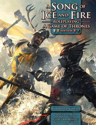 A Song of Ice and Fire RPG: A Game of Thrones Edition by Robert Schwalb