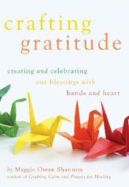 Crafting Gratitude by Maggie Oman Shannon