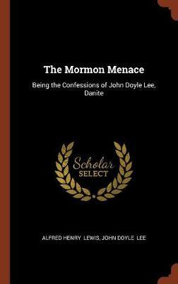 The Mormon Menace by Alfred Henry Lewis image