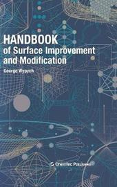 Handbook of Surface Improvement and Modification by George Wypych