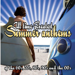 All Time Greatest Summer Anthems by Various