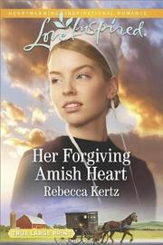 Her Forgiving Amish Heart by Rebecca Kertz image