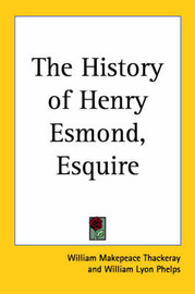 The History of Henry Esmond, Esquire by William Makepeace Thackeray image