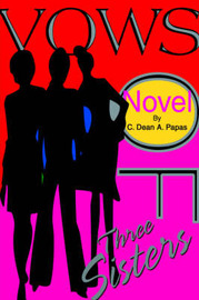 Vows of Three Sisters by C. Dean A. Papas image