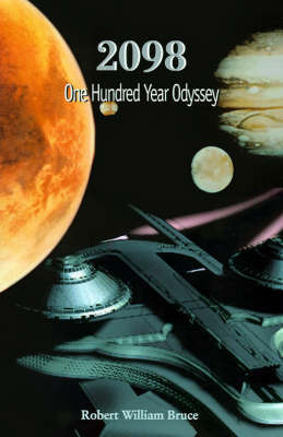 2098: One Hundred Year Odyssey by Robert William Bruce image