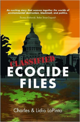 Ecocide Files by Lidia LoPinto