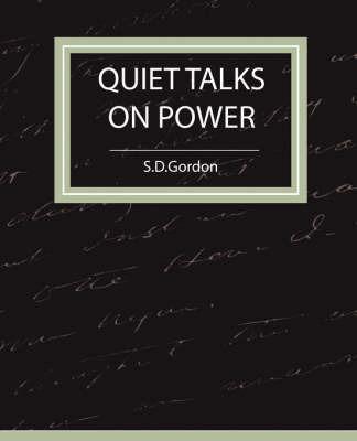 Quiet Talks on Power by S.D.Gordon