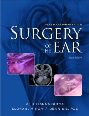 Glasscock-Shambaugh Surgery of the Ear by A. Julianna Gulya