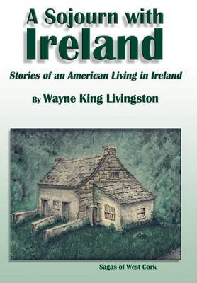 A Sojourn with Ireland by Wayne King Livingston image