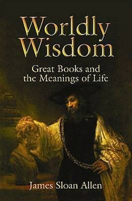 Worldly Wisdom by James Sloan Allen