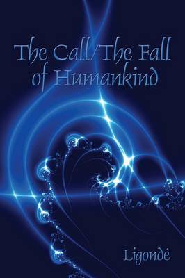 The Call/ The Fall of Humankind by Ligonde