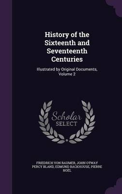 History of the Sixteenth and Seventeenth Centuries by Friedrich Von Raumer
