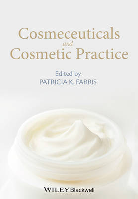 Cosmeceuticals and Cosmetic Practice by Patricia K. Farris