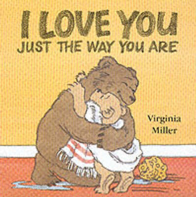 I Love You Just the Way You are by Virginia Miller