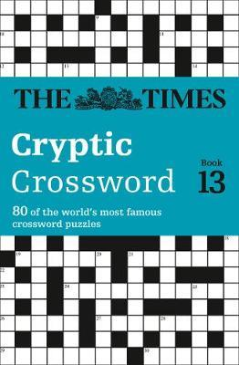 The Times Cryptic Crossword Book 13: Bk. 13 by The Times Mind Games image