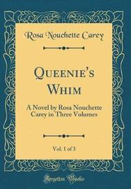 Queenie's Whim, Vol. 1 of 3 by Rosa Nouchette Carey image
