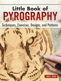 Little Book of Pyrography by Lora S. Irish