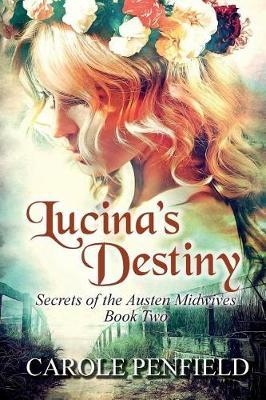 Lucina's Destiny by Carole Penfield