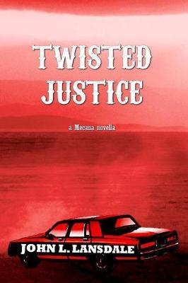 Twisted Justice by John L Lansdale image