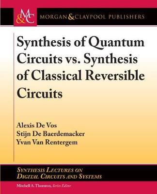 Synthesis of Quantum Circuits vs. Synthesis of Classical Reversible Circuits by Alexis De Vos