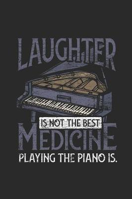 Piano - Laughter Is Not The Best Medicine by Piano Publishing