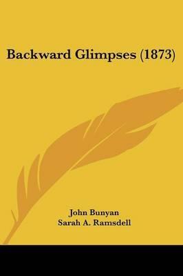 Backward Glimpses (1873) by John Bunyan ) image