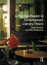 A Practical Reader in Contemporary Literary Theory by Peter Brooker