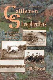 Cattlemen Vs Sheepherders by Bill O'Neal