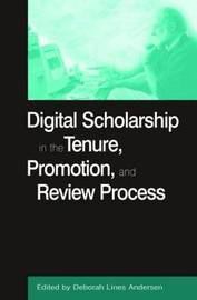 Digital Scholarship in the Tenure, Promotion and Review Process by Deborah Lines Andersen image
