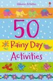 50 Rainy Day Activities by Fiona Watt