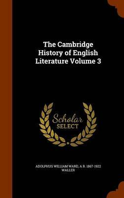 The Cambridge History of English Literature Volume 3 by Adolphus William Ward image