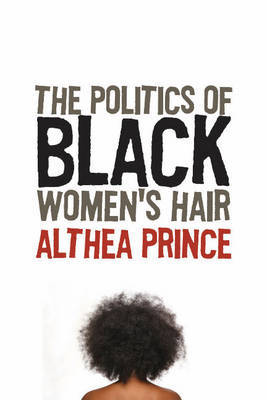 The Politics of Black Women's Hair by Althea Prince image