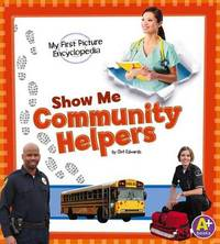 Show Me Community Helpers by Clint Edwards