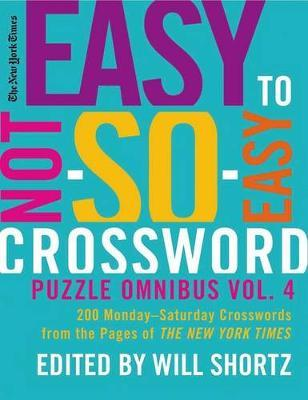 "The New York Times Easy to Not-So-Easy Crossword Puzzle Omnibus, Volume 4 by ""New York Times"" image"