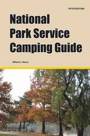 National Park Service Camping Guide, 5th Edition by William C Herow