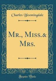 MR., Miss.& Mrs. (Classic Reprint) by Charles Bloomingdale image