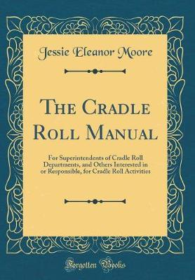 The Cradle Roll Manual by Jessie Eleanor Moore